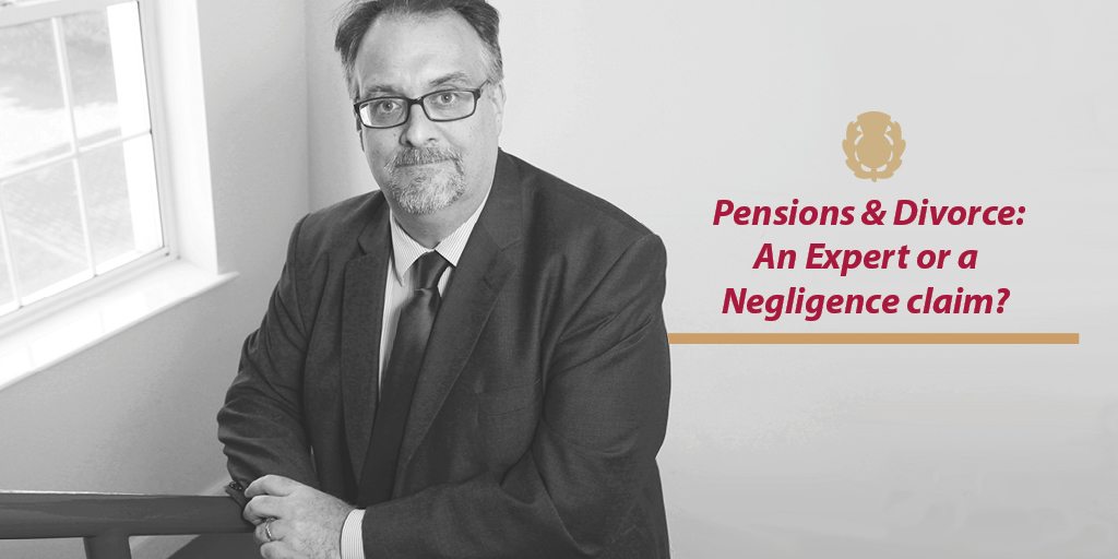 pensions and divorce an expert or negligence